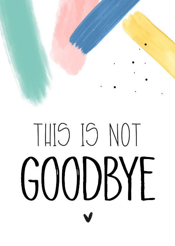 Bedankkaartjes - Bedank kaartje, This is not Goodbye