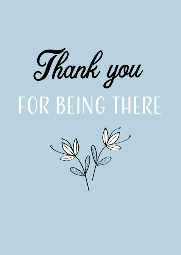 Bedankkaartjes - Bedankkaart, Thank you for being there for me or us
