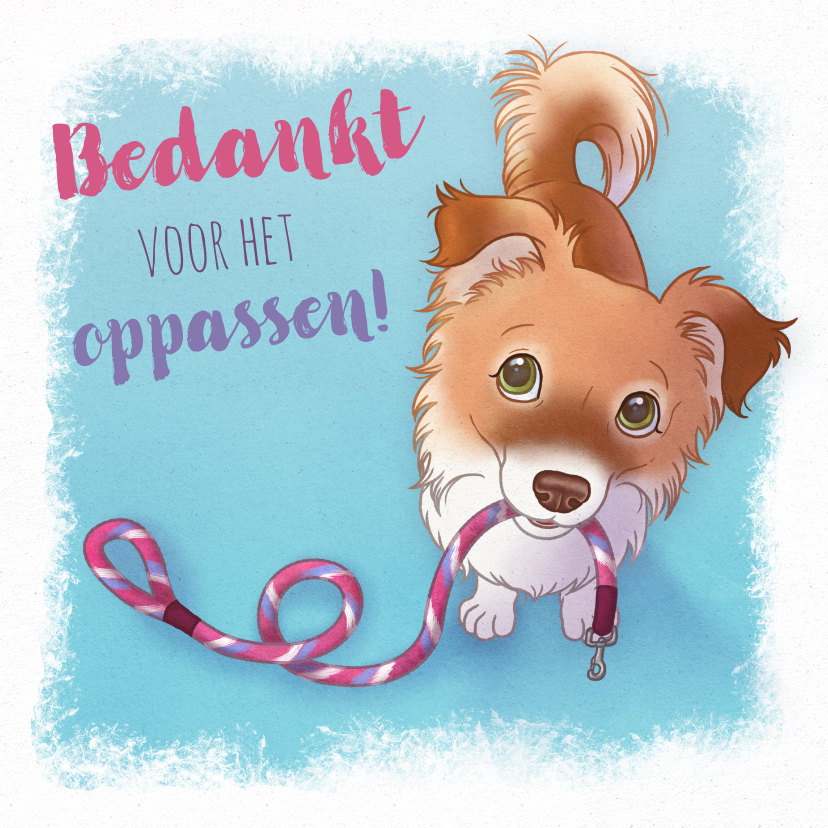 Bedankkaartjes - Bedankt oppassen hond