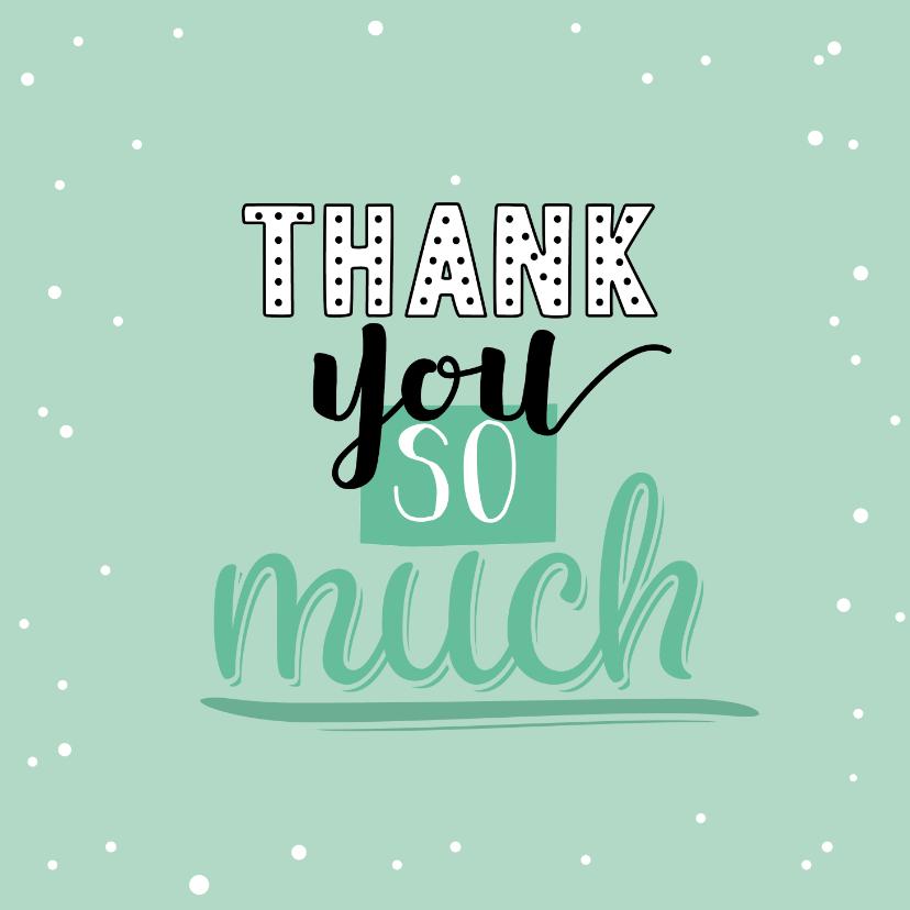 Bedankkaartjes - Thank you so much-happy bedankkaart