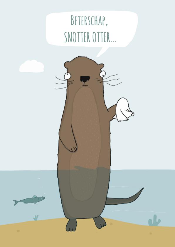 Beterschapskaarten - Beterschapskaart Snotter Otter!