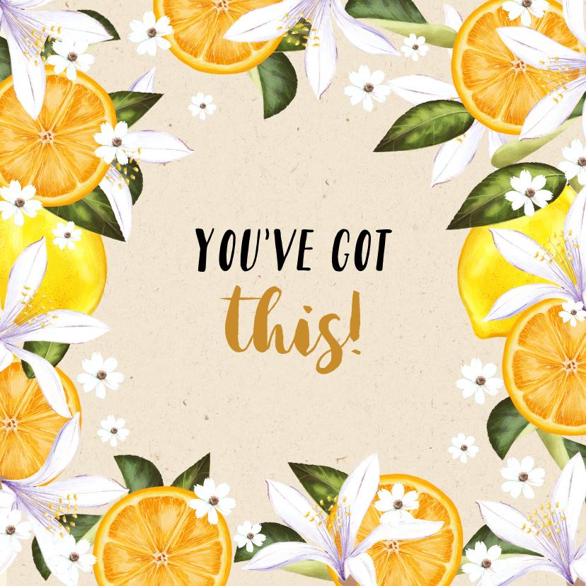 Beterschapskaarten - Beterschapskaart 'You've got this!' bloemen en citrusvrucht