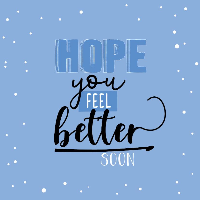 Beterschapskaarten - Hope you feel better spon-happy beterschapskaart