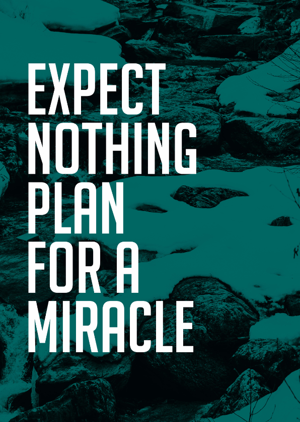 Coachingskaarten - Coachingskaart Expect nothing, Plan for a miracle
