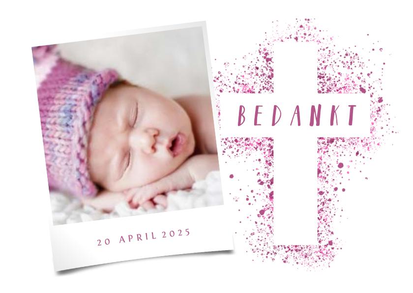 Doopkaarten - Doop bedankkaart foto roze kruis verfspetters