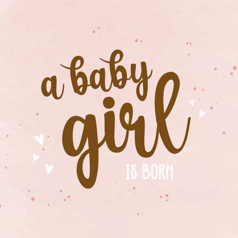 Felicitatiekaarten - A baby girl is born - happy felicitatie kaart geboorte
