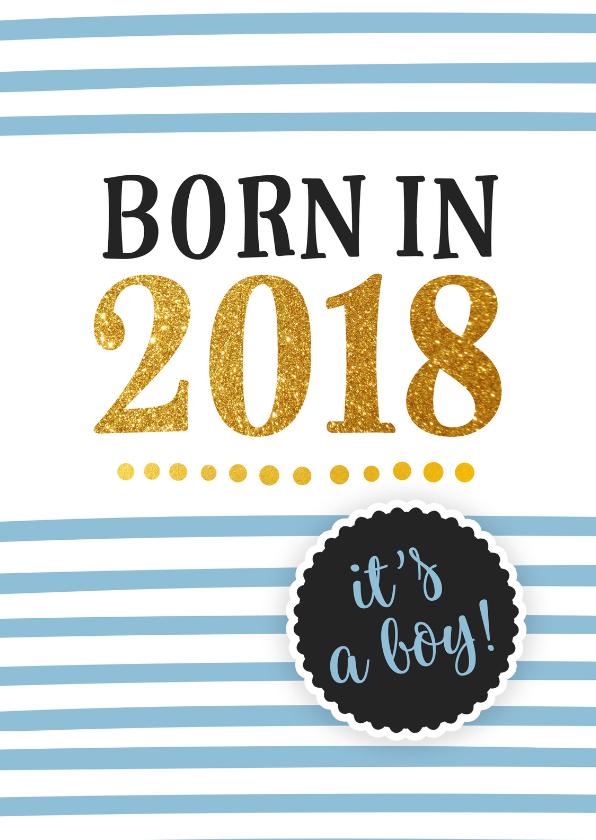 Felicitatiekaarten - Felicitatie - born in 2018 (jongen)