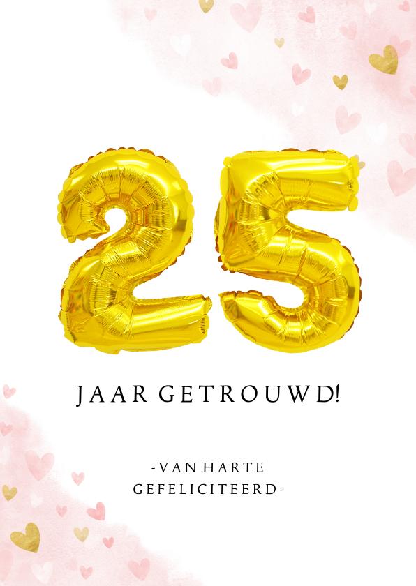 Felicitatiekaarten - Felicitatie huwelijksjubileum 25 jaar gouden cijferballon
