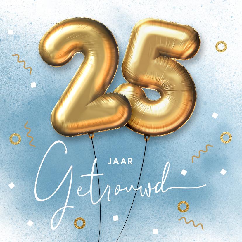 Felicitatiekaarten - Felicitatie kaart 25 jarig huwelijk ballonnen