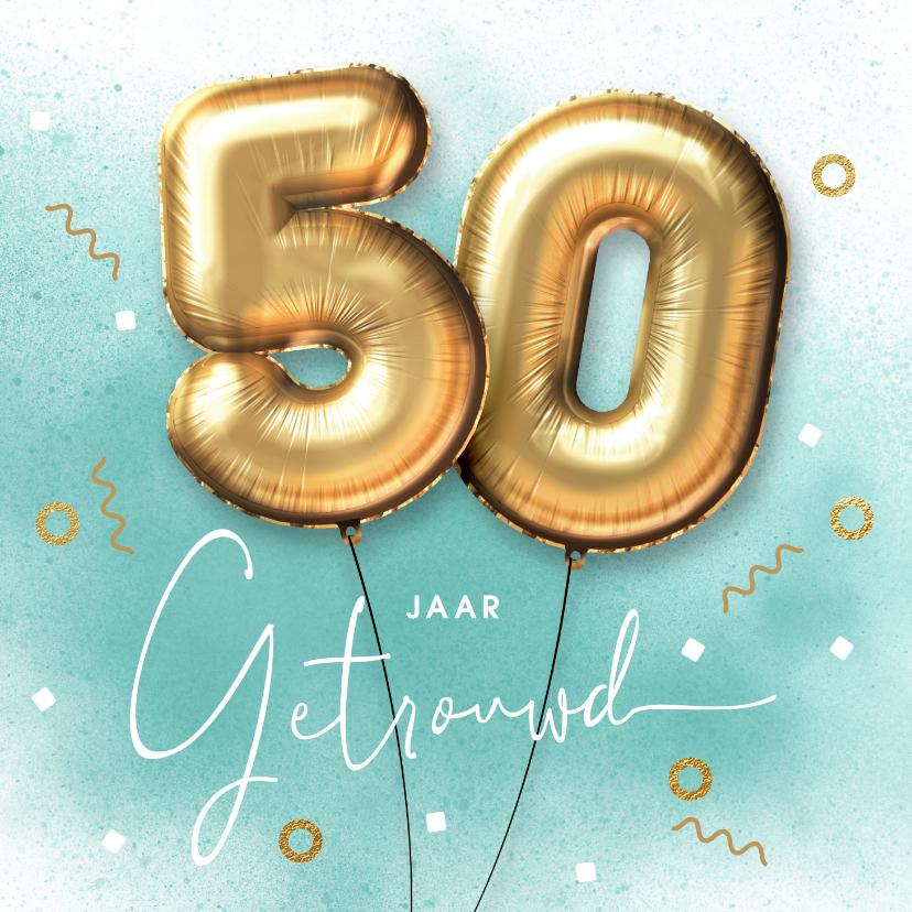 Felicitatiekaarten - Felicitatie kaart 50 jarig huwelijk ballonnen