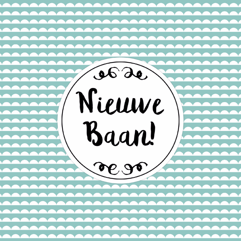 """Felicitatiekaarten - Felicitatie """"Nieuwe Baan"""" 2 - WW"""
