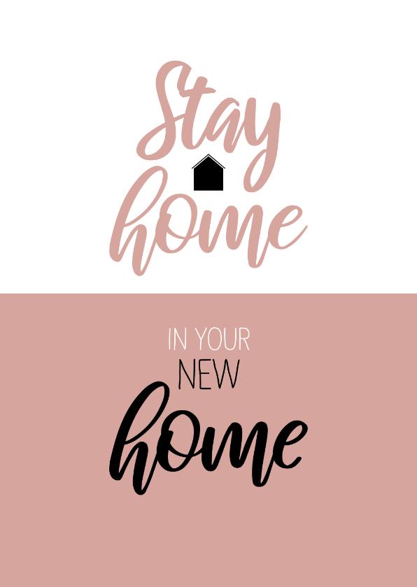 Felicitatiekaarten - Felicitatie Stay home in your new home