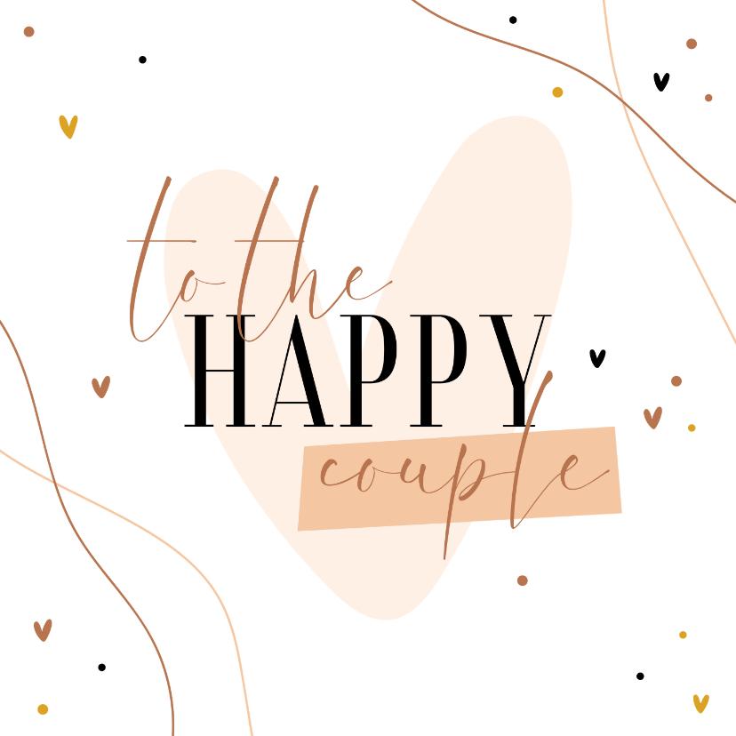 Felicitatiekaarten - Felicitatie to the happy couple hip met hartje