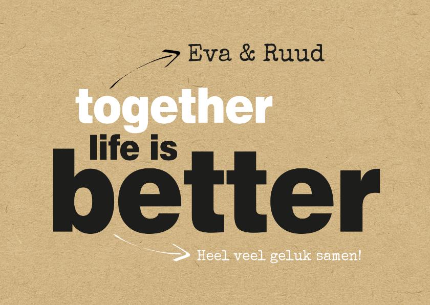 Felicitatiekaarten - Felicitatie together life is better