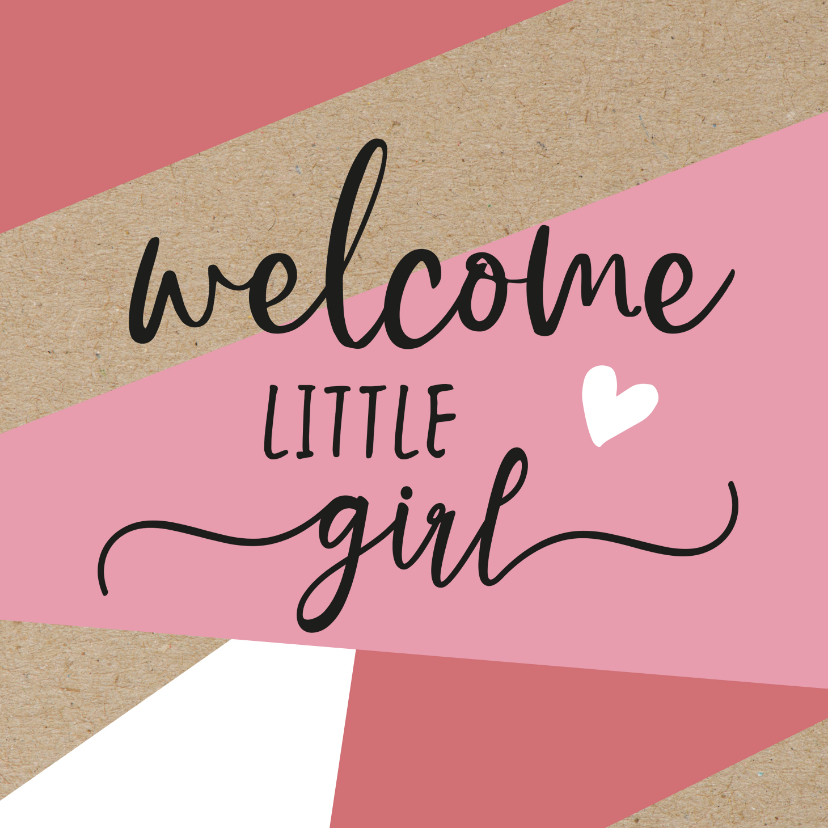 Felicitatiekaarten - Felicitatie - welcome little girl roze