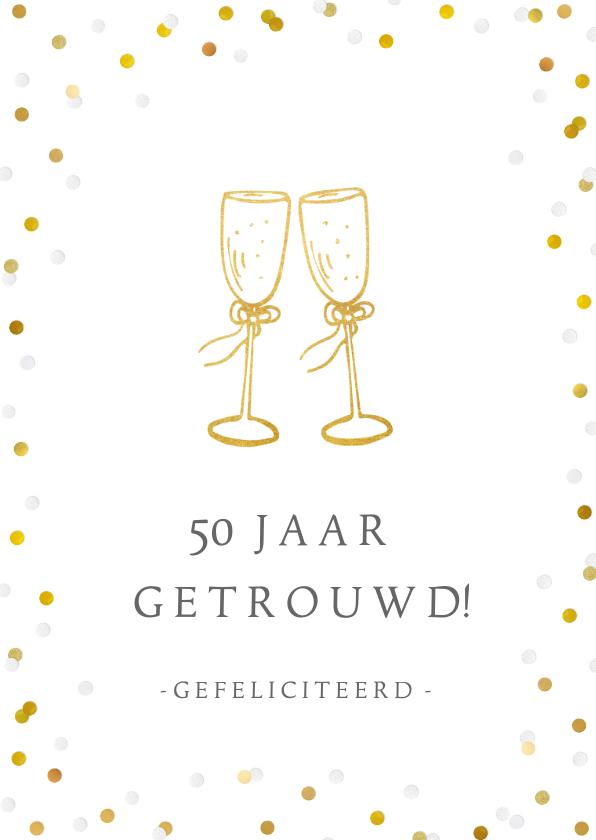 Felicitatiekaarten - Felicitatiekaart 50 jaar getrouwd met champagneglazen