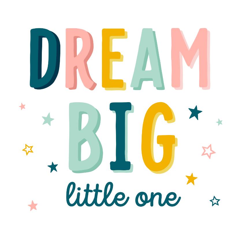 Felicitatiekaarten - Felicitatiekaart dream big