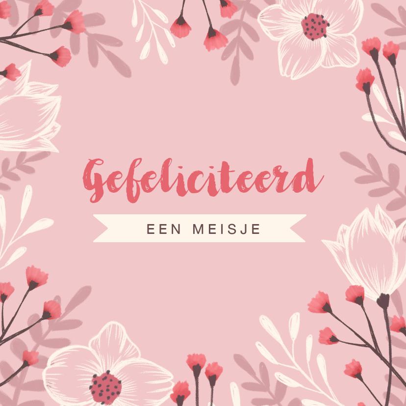 Felicitatiekaarten - Felicitatiekaart geboorte meisje bloemen roze