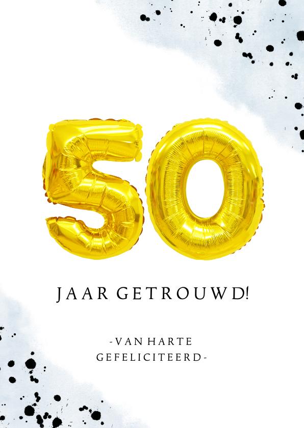 Felicitatiekaarten - Felicitatiekaart gouden huwelijk 50 jaar cijferballon