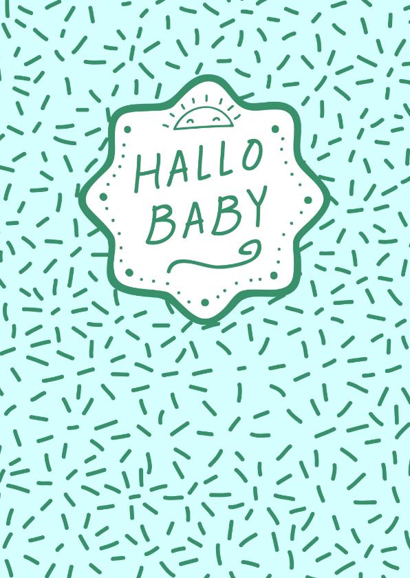 Felicitatiekaarten - Felicitatiekaart hallo baby jongen