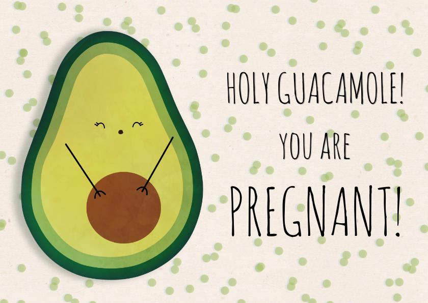 Felicitatiekaarten - Felicitatiekaart holy guacamole! You are pregnant!