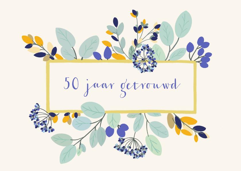 Felicitatiekaarten - Felicitatiekaart huwelijksjubileum stijlvolle bloemen
