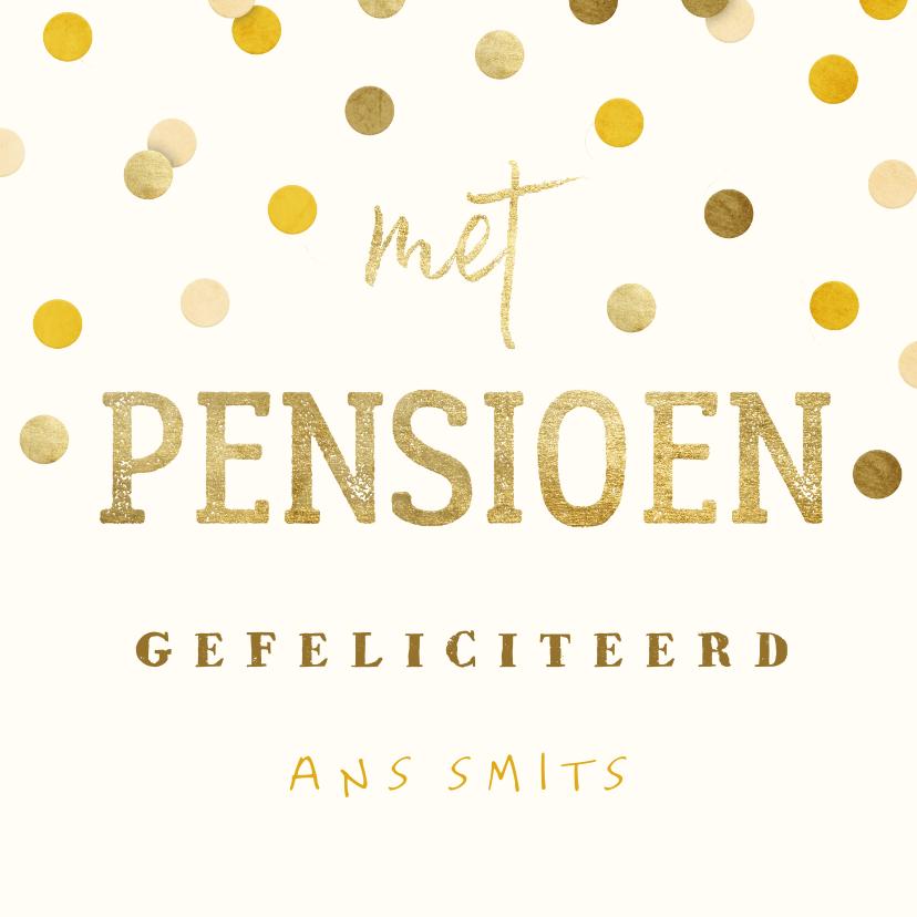 Felicitatiekaarten - Felicitatiekaart met gouden 'met pensioen' en confetti