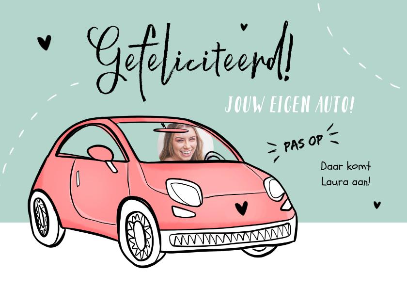 Felicitatiekaarten - Felicitatiekaart nieuwe auto verjaardag rijbewijs meisje