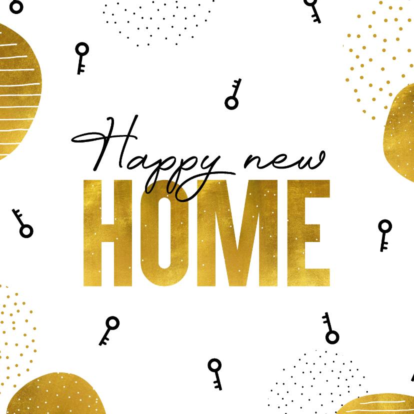 Felicitatiekaarten - Felicitatiekaart nieuwe woning Happy new home goudlook