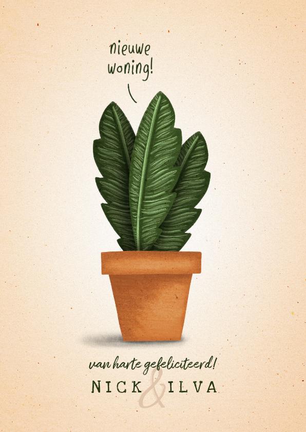 Felicitatiekaarten - Felicitatiekaart 'nieuwe woning' met plant in pot