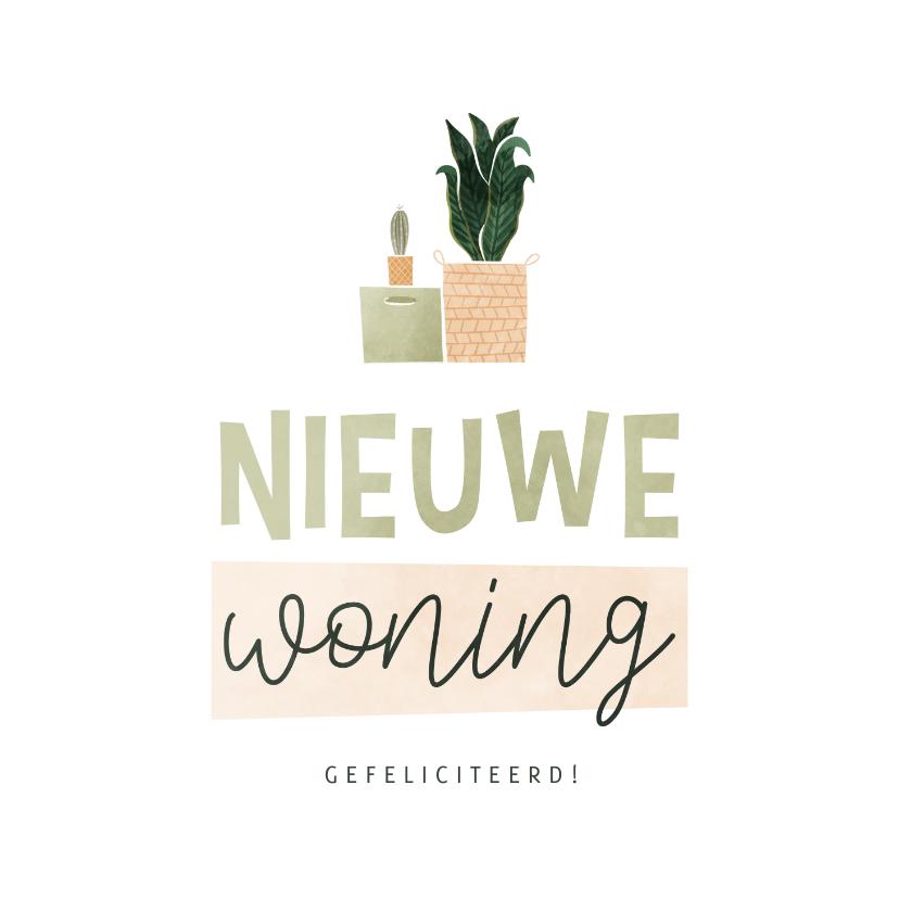 Felicitatiekaarten - Felicitatiekaart nieuwe woning verhuisdoos en plantjes