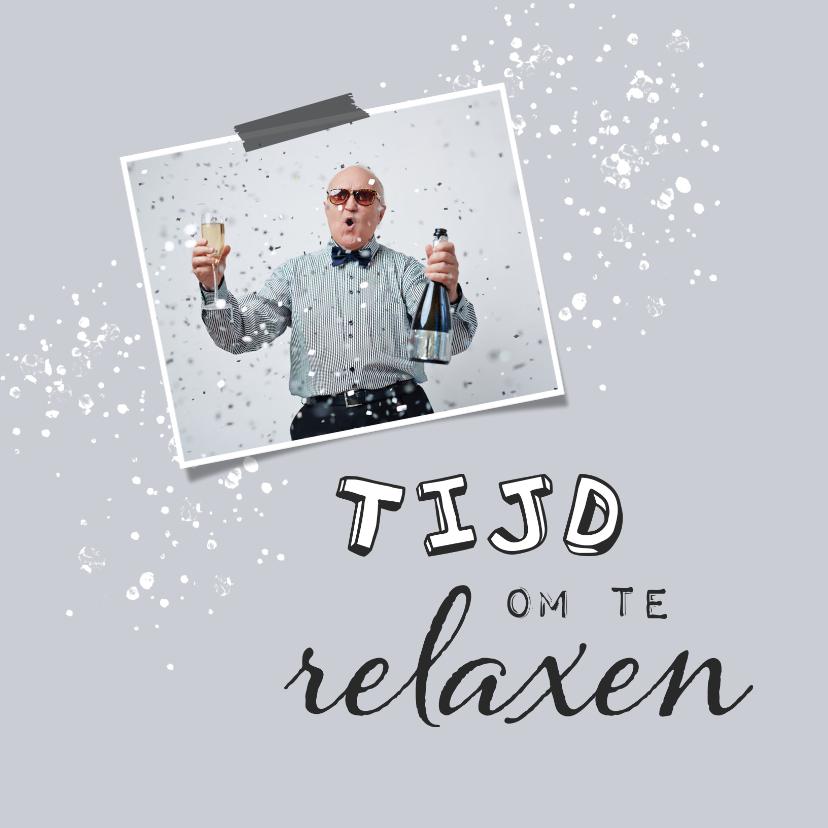 Felicitatiekaarten - Felicitatiekaart pensioen tijd om te relaxen foto spetters