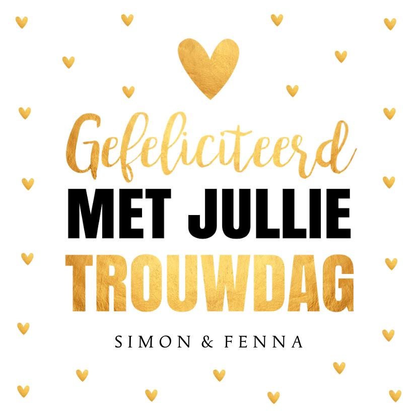 Felicitatiekaarten - Felicitatiekaart trouwdag typografie hartjes goudlook