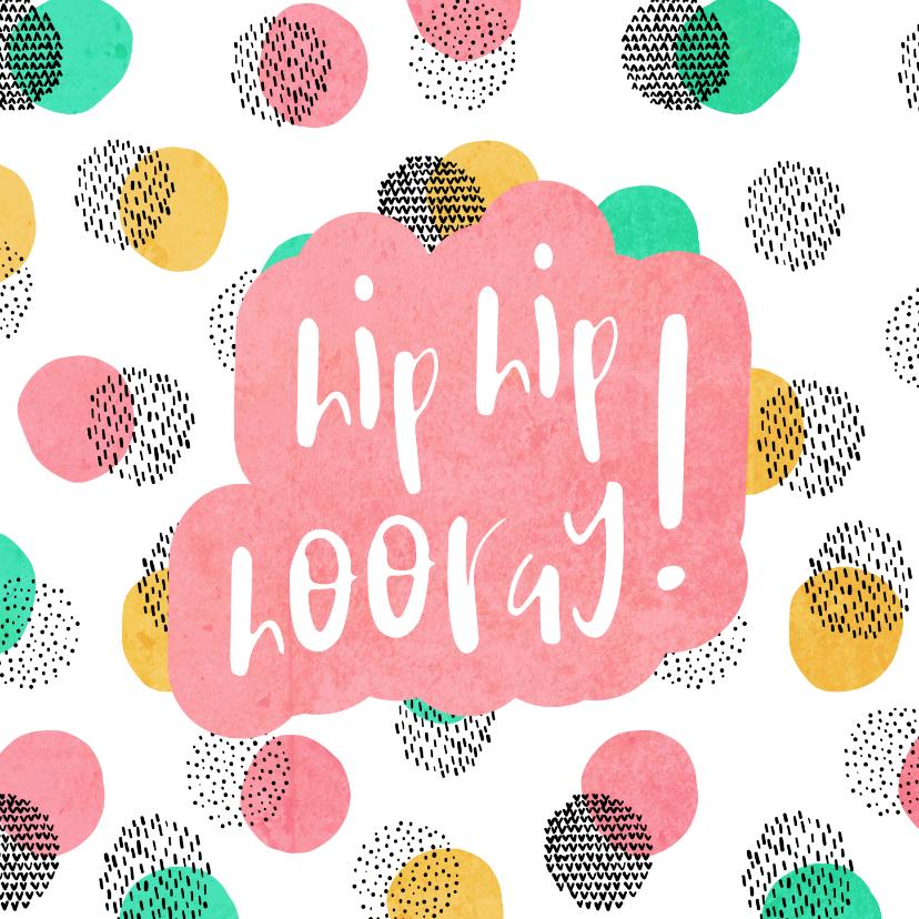 Felicitatiekaarten - Felicitatiekaart vrouw Hip Hip Hooray met vrolijke confetti