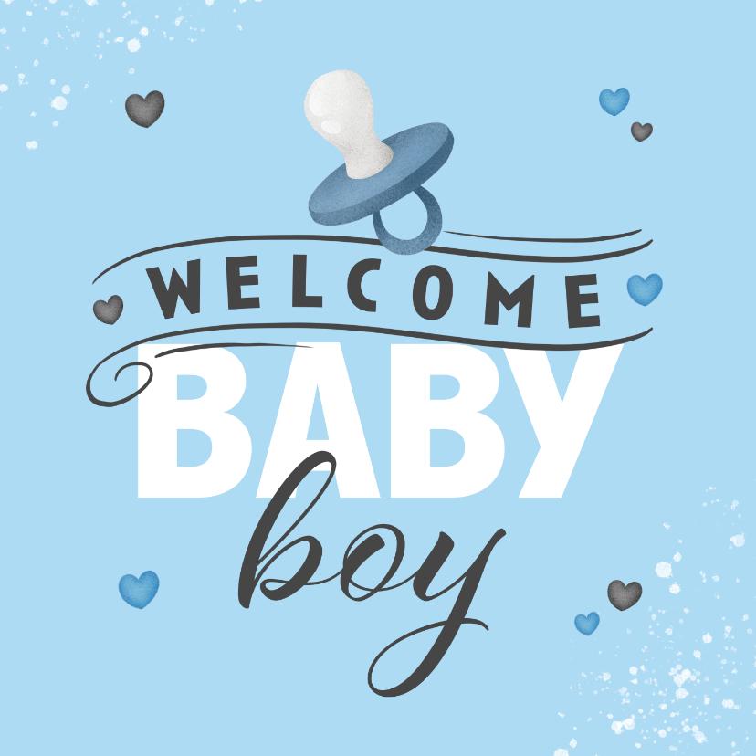 Felicitatiekaarten - Felicitatiekaart welcome baby boy jongen speen