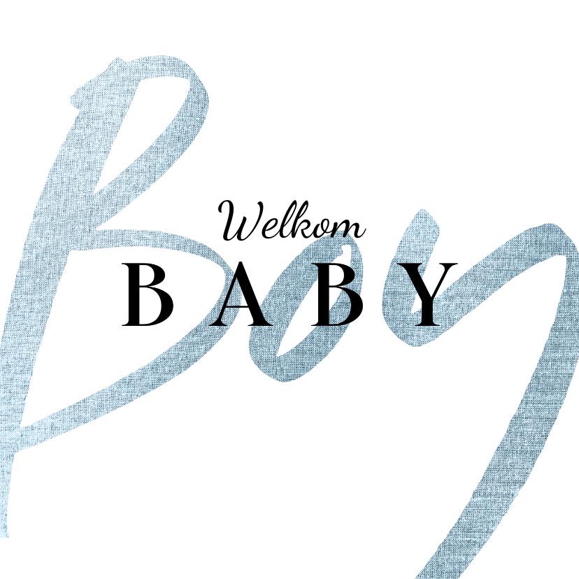 Felicitatiekaarten - Felicitatiekaart welkom baby boy jongen blauw