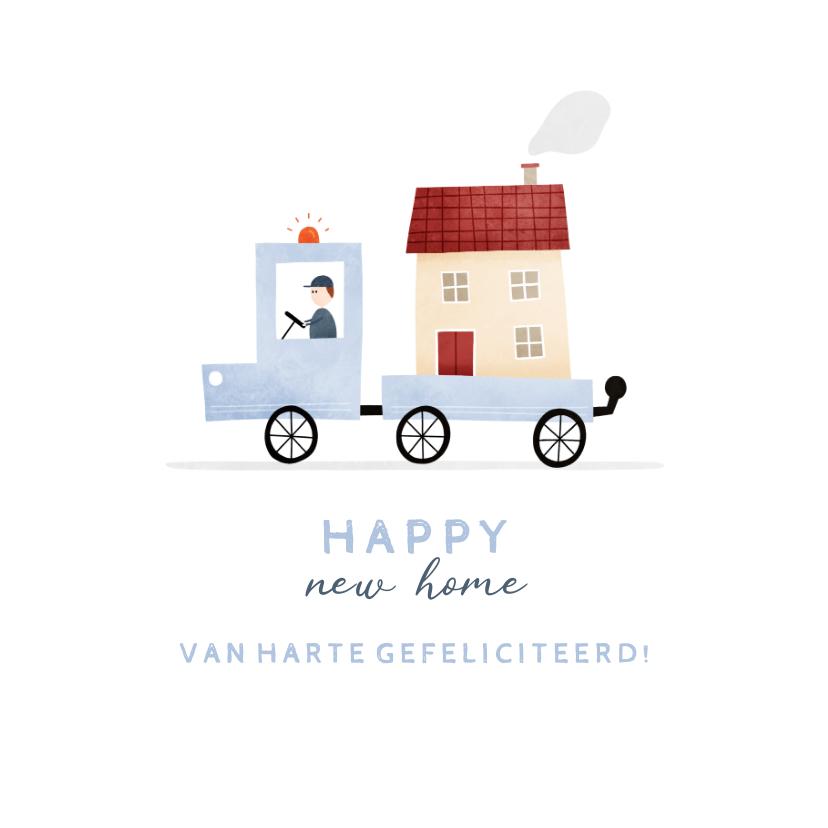 Felicitatiekaarten - Felicitatiekaartje happy new home busje met huis