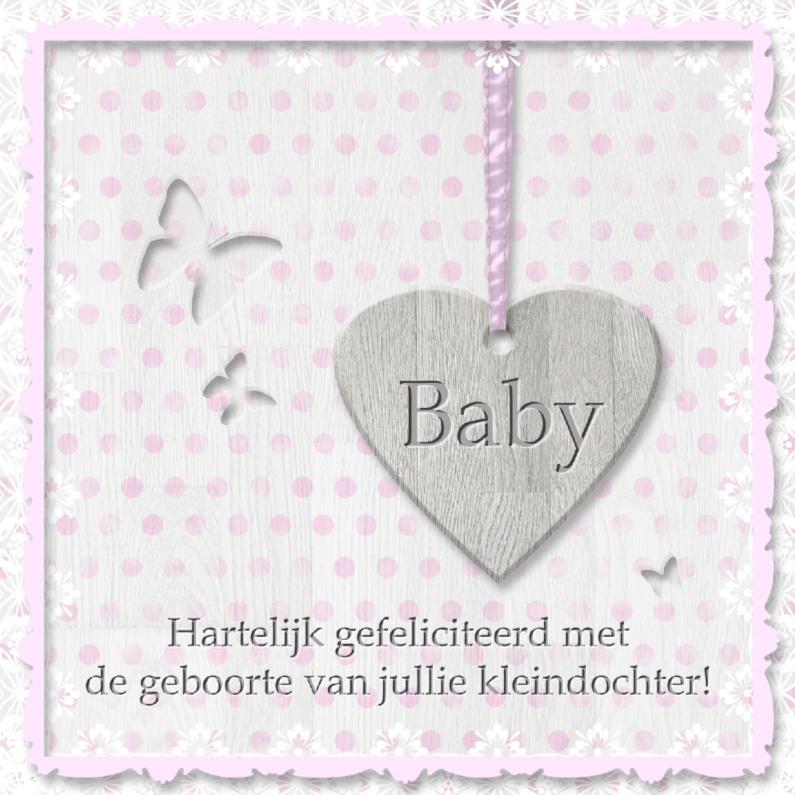Felicitatiekaarten - Geboorte kleindochter - houten hart