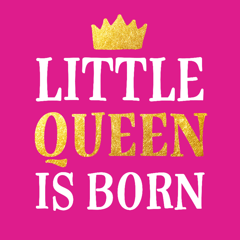 Felicitatiekaarten - Geboorte - little queen is born