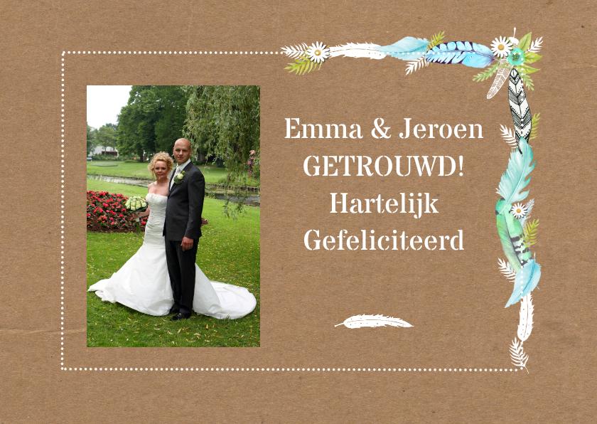 Felicitatiekaarten - Getrouwd huwelijk veren