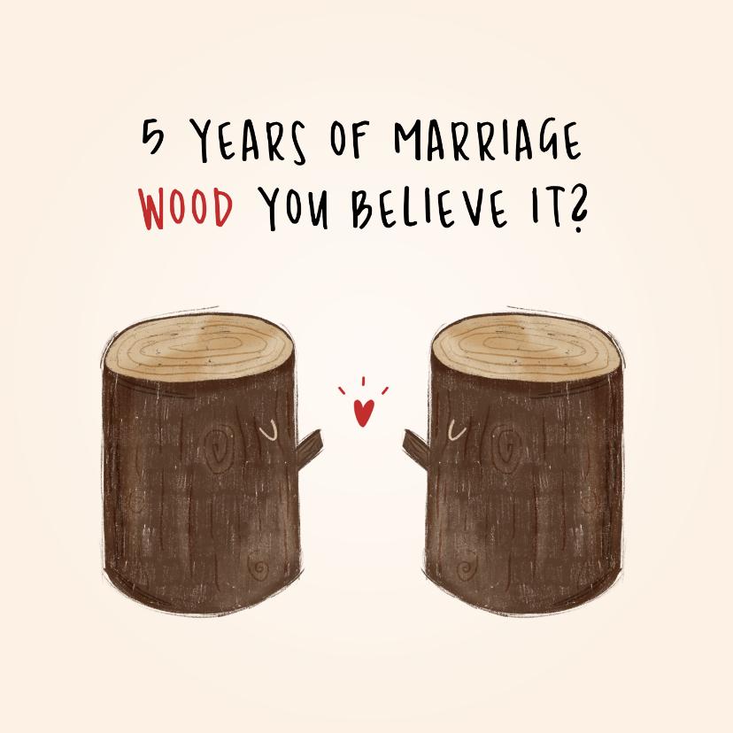 Felicitatiekaarten - Grappig felicitatiekaartje met twee bomen - houten huwelijk