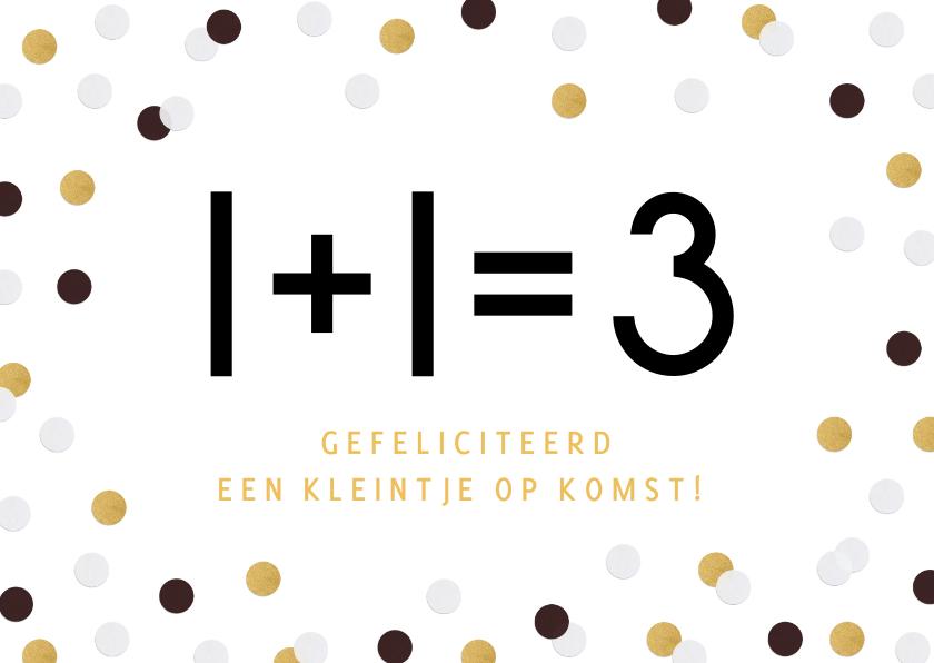 Felicitatiekaarten - Grappige felicitatiekaart zwanger 1 + 1 = 3 en confetti