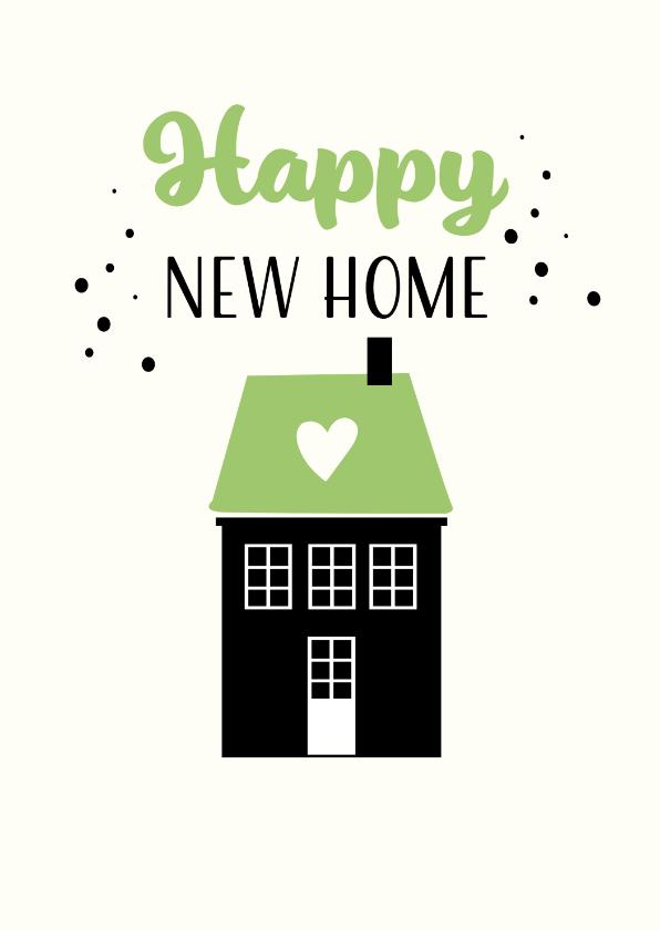 Felicitatiekaarten - Happy New Home kaart met hartje voor veel geluk