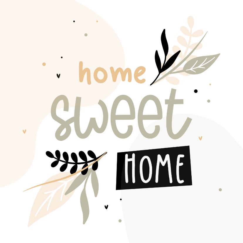 Felicitatiekaarten - Hip felicitatiekaartje home sweet home met blaadjes