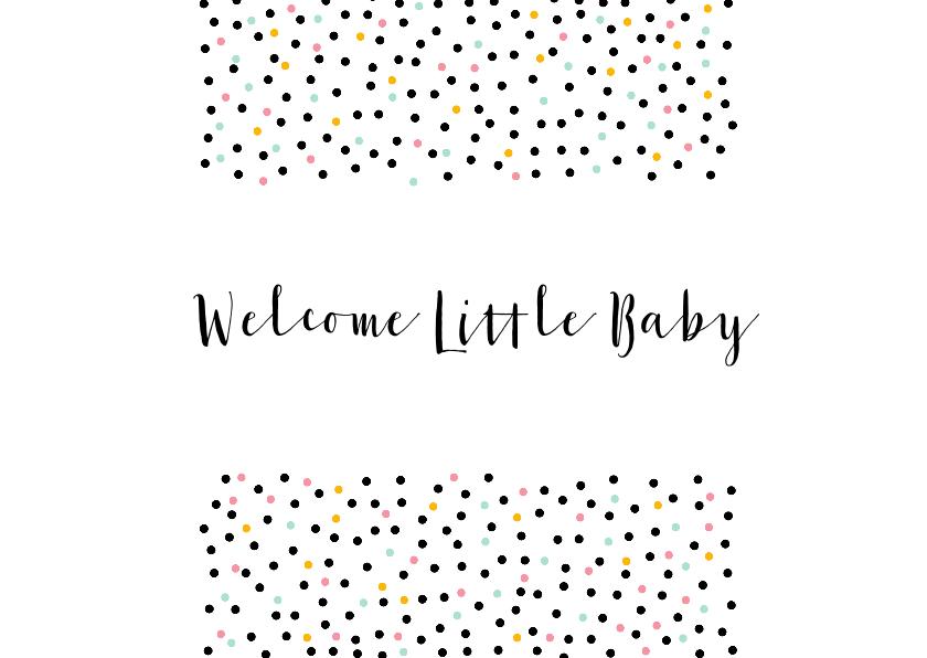 Felicitatiekaarten - Hippe felicitatiekaart met stipjes Welcome Little Baby.
