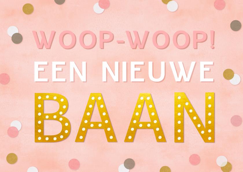 Felicitatiekaarten - Hippe felicitatiekaart woop-woop nieuwe baan roze confetti