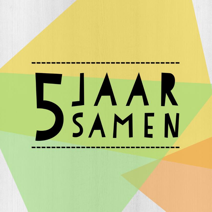 Felicitatiekaarten - Jubileumkaart 5 jaar samen geometrisch - DH