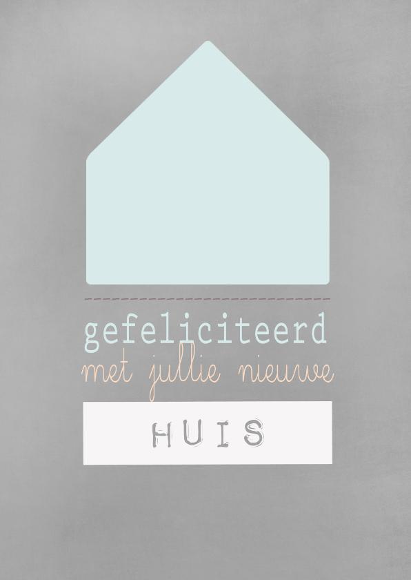 Felicitatiekaarten - Kaart gefeliciteerd een nieuw huis