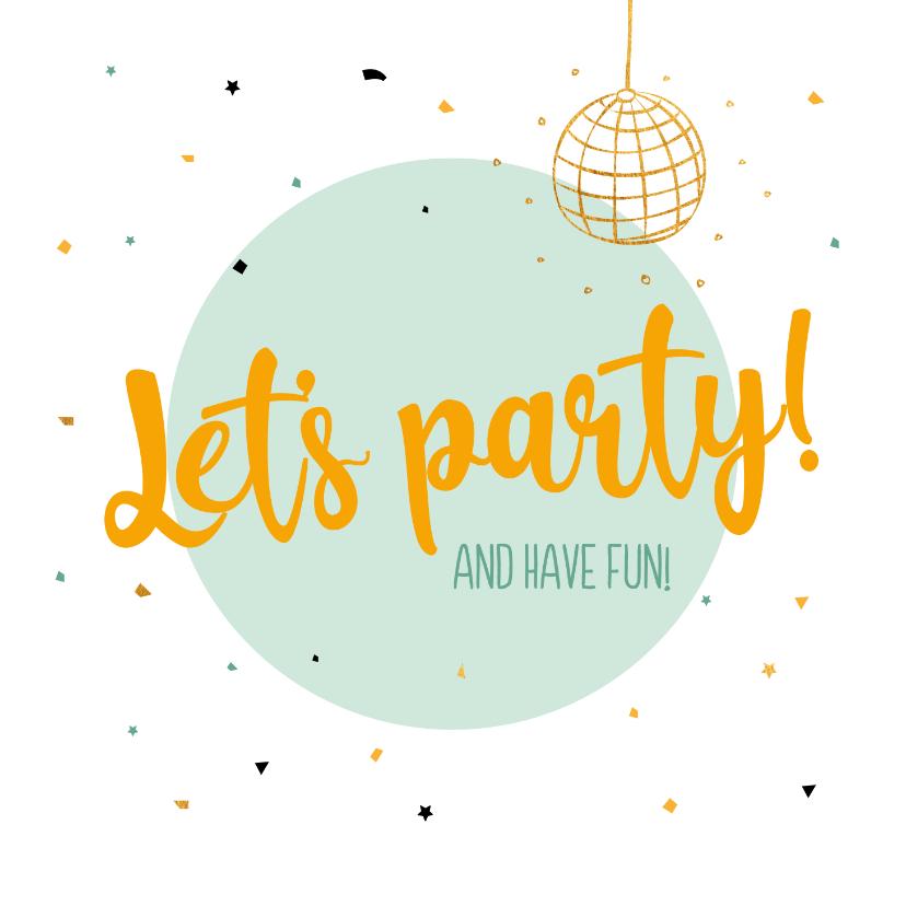 Felicitatiekaarten - Let's party! and have fun - felicitatiekaart