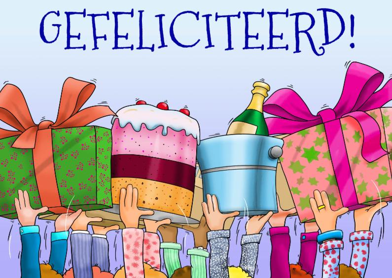 Felicitatiekaarten - Leuke felicitatiekaart handen met taart en pakjes